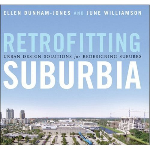 Retrofitting Suburbia: Urban Design Solutions for Redesigning Su