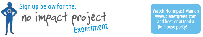 Sign up below for the No Impact Experiment!