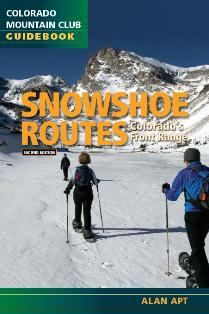 Snowshoe Routes: Colorado's Front Range, 2nd Edition