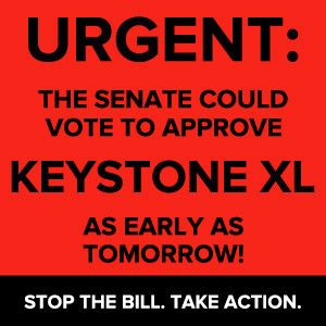 Keystone XL Urgent Senate Vote: Take action!