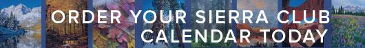 Order Your Sierra Club Calendar Today